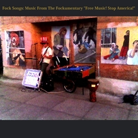 "Consolidated | Fock Songs: Music From The Fockumentary ""Free Music! Stop America!"""
