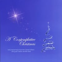 Instrumental Music from the Carmel of Reno | A Contemplative Christmas