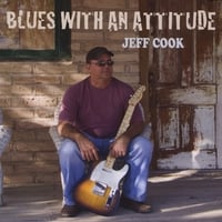 Jeff Cook | Blues With An Attitude