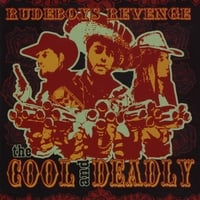 The Cool and Deadly | Rudeboys Revenge