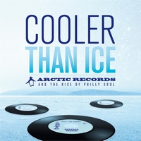 Various Artists | Cooler Than Ice: Arctic Records and  the Rise of Philly Soul