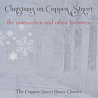 The Copper Street Brass Quintet | Christmas On Copper Street