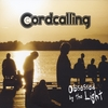 Cordcalling: Obsessed by the Light