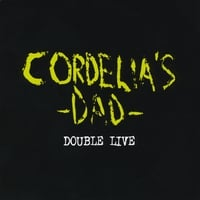 Cordelia's Dad | Double Live