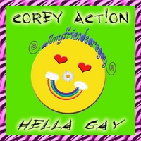 Corey Action | Hella Gay