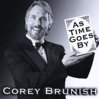 Corey Brunish | As Time Goes By