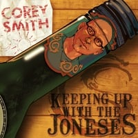 Corey Smith | Keeping Up with the Joneses