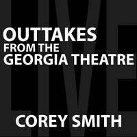 Corey Smith | Outtakes from the Georgia Theatre