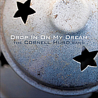 The Cornell Hurd Band | Drop in On My Dream