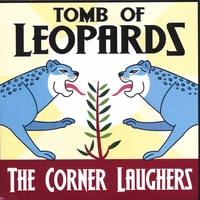 The Corner Laughers | Tomb Of Leopards
