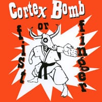 Cortex Bomb | Fist or Finger