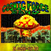Cosmic Force Band | Incoming / Fret Not