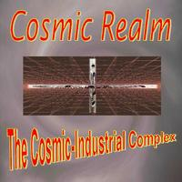 Cosmic Realm | The Cosmic Industrial Complex