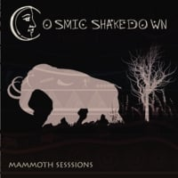 Cosmic Shakedown | Mammoth Sessions