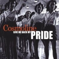 Cosmoline | Give Me Back My Pride
