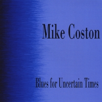 Mike Coston | Blues for Uncertain Times