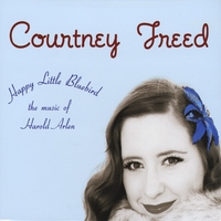 Courtney Freed | Happy Little Bluebird: The Music of Harold Arlen