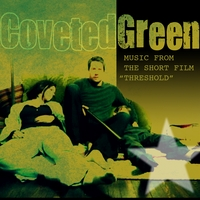 "Coveted Green | Music From the Short Film ""Threshold"""