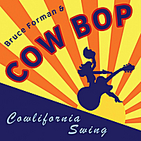 Bruce Forman & Cow Bop | Cowlifornia Swing