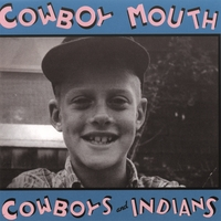 Cowboy Mouth (NYC) | Cowboys and Indians