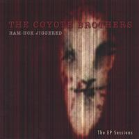 The Coyote Brothers | Ham-Hok Jiggered