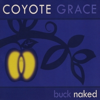 Coyote Grace | Buck Naked