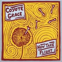 Coyote Grace | Now Take Flight