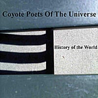 Coyote Poets of the Universe | History of the World