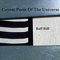 Coyote Poets of the Universe | Raff Riff