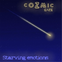 Cozmic Cafe' | Starving Emotions