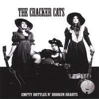 The Cracker Cats | Empty Bottles N' Broken Hearts