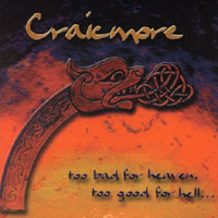 Craicmore | Too Bad For Heaven, Too Good For Hell...