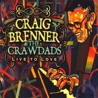 Craig Brenner & The Crawdads | Live to Love