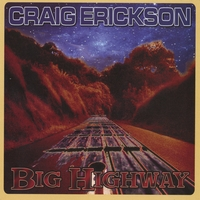 Craig Erickson | Big Highway