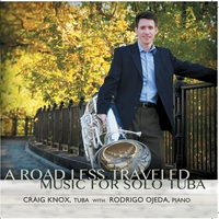 Craig Knox & Rodrigo Ojeda | A Road Less Traveled - Music for Tuba and Piano