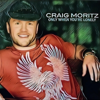 Craig Moritz | Only When You're Lonely