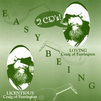 Craig of Farrington | Easy Being - LOVING/LICENTIOUS - 2-disc pkg