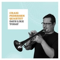 Craig Pedersen Quartet | Days Like Today