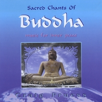 Craig Pruess | Sacred Chants of Buddha