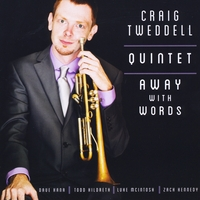 Craig Tweddell Quintet | Away With Words