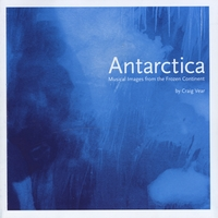 Craig Vear | Antarctica: Musical Images from the Frozen Continent