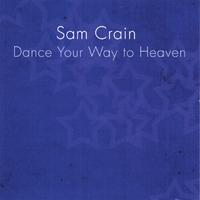 Sam Crain | Dance Your Way to Heaven
