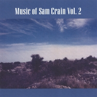 Sam Crain | Music of Sam Crain Vol 2