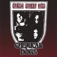 Crash Street Kids | Chemical Dogs