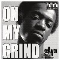 Craven | On My Grind (feat. Uncle Murda) - Single