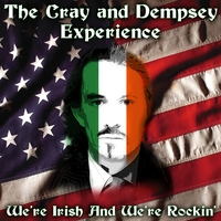 The Cray And Dempsey Experience | We're Irish And We're Rockin'