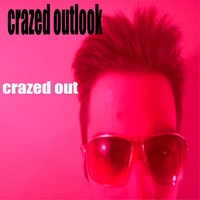 CRAZED OUTLOOK | Crazed Out
