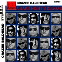 Crazee Baldhead | A Hard Night's Reggae