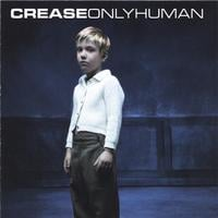 Crease | Only Human