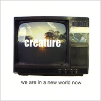 Creature | We are in a new world now